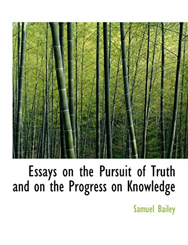 9781113709431: Essays on the Pursuit of Truth and on the Progress on Knowledge