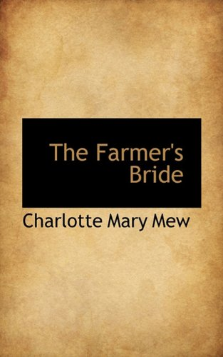 The Farmer's Bride: Mew, Charlotte Mary