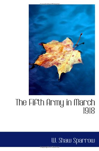 9781113719010: The Fifth Army in March 1918