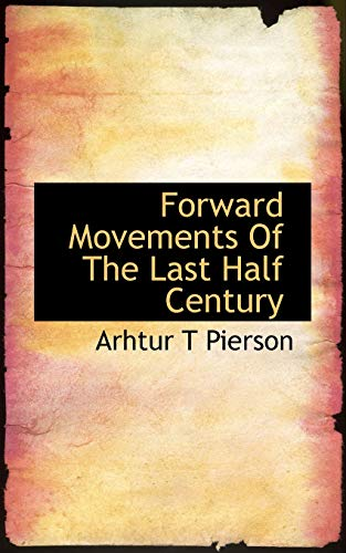 9781113725424: Forward Movements Of The Last Half Century