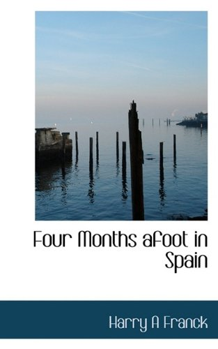 9781113726285: Four Months afoot in Spain