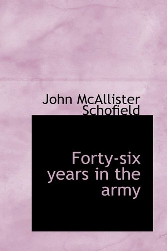 9781113726742: Forty-six years in the army