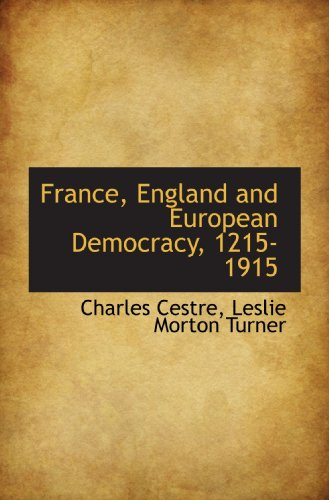 9781113727190: France, England and European Democracy, 1215-1915
