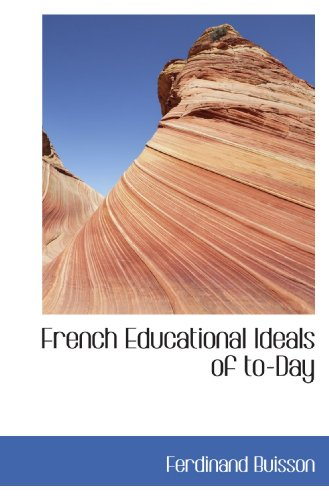 9781113728494: French Educational Ideals of to-Day