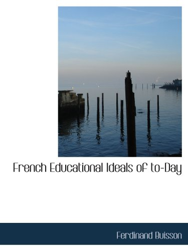 9781113728517: French Educational Ideals of to-Day