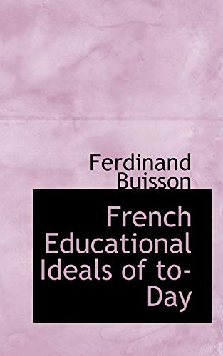 9781113728531: French Educational Ideals of to-Day