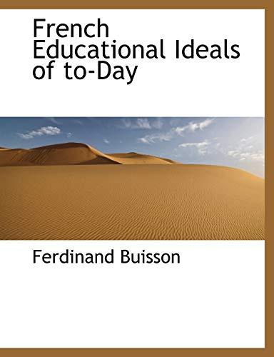 9781113728555: French Educational Ideals of to-Day