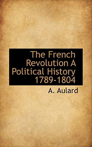 9781113729019: The French Revolution A Political History 1789-1804