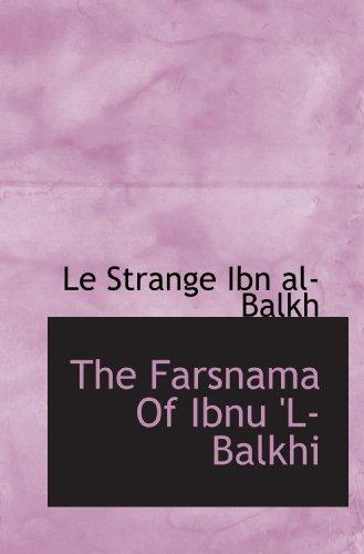 9781113730879: The Farsnama Of Ibnu 'L- Balkhi