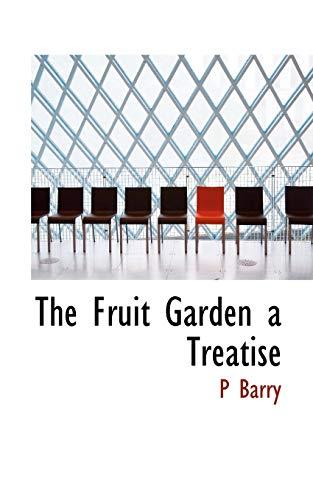 9781113730923: The Fruit Garden a Treatise
