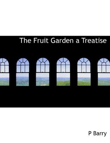 9781113730985: The Fruit Garden a Treatise