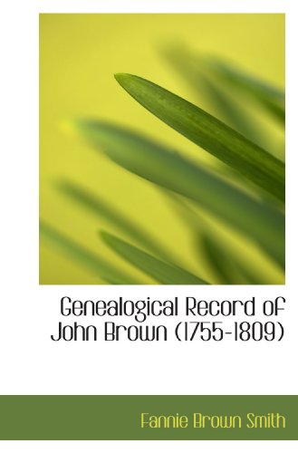Genealogical Record of John Brown (1755-1809): Fannie Brown Smith