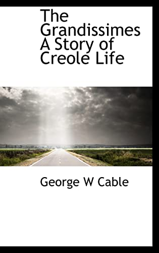 9781113742766: The Grandissimes A Story of Creole Life