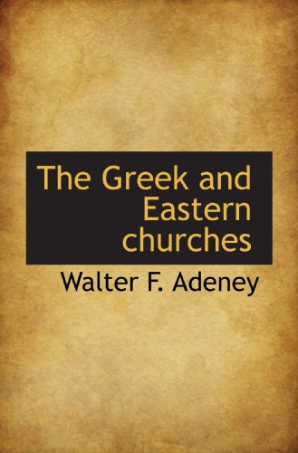 9781113744784: The Greek and Eastern churches