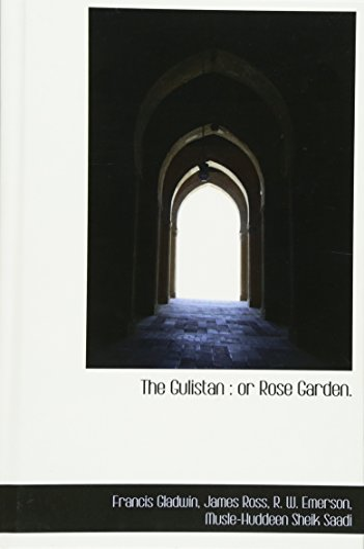 9781113747181: The Gulistan: or Rose Garden.