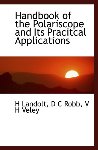 9781113748584: Handbook of the Polariscope and Its Pracitcal Applications
