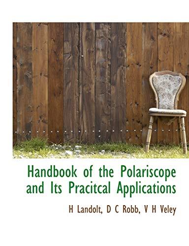 9781113748645: Handbook of the Polariscope and Its Pracitcal Applications