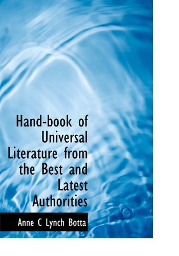 Hand-book of Universal Literature from the Best and Latest Authorities: Anne C Lynch Botta