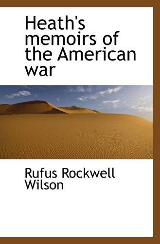 9781113752000: Heath's memoirs of the American war
