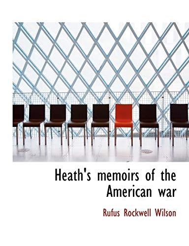 9781113752079: Heath's memoirs of the American war