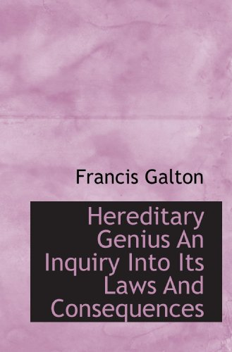 9781113753328: Hereditary Genius An Inquiry Into Its Laws And Consequences