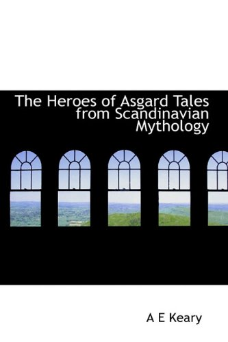 9781113754004: The Heroes of Asgard Tales from Scandinavian Mythology