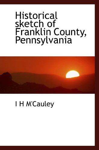 9781113758965: Historical sketch of Franklin County, Pennsylvania