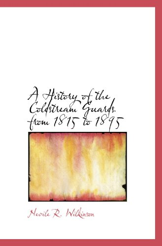 9781113760593: A History of the Coldstream Guards from 1815 to 1895