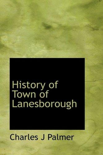 History of Town of Lanesborough: Charles J Palmer