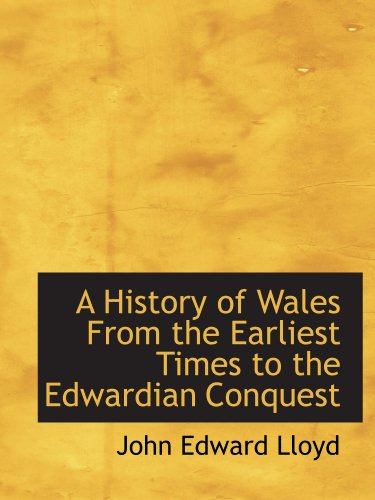 9781113766656: A History of Wales From the Earliest Times to the Edwardian Conquest