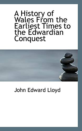 9781113766670: A History of Wales From the Earliest Times to the Edwardian Conquest