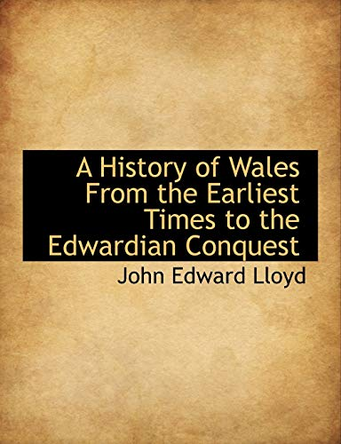 9781113766687: A History of Wales From the Earliest Times to the Edwardian Conquest