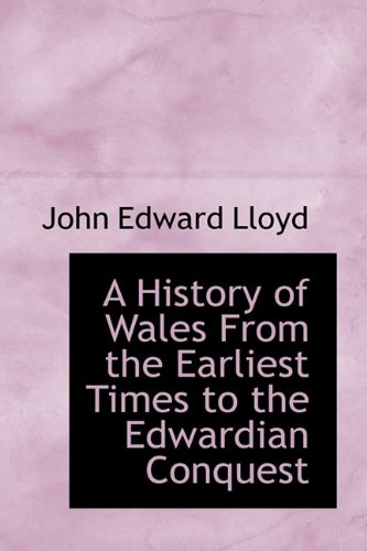 9781113766700: A History of Wales From the Earliest Times to the Edwardian Conquest