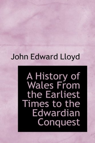 9781113766717: A History of Wales From the Earliest Times to the Edwardian Conquest