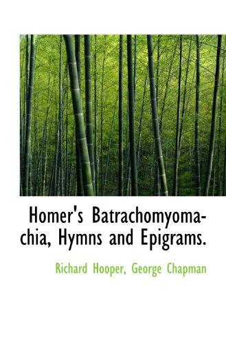 9781113768438: Homer's Batrachomyomachia, Hymns and Epigrams.