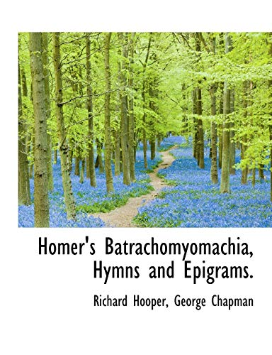 9781113768490: Homer's Batrachomyomachia, Hymns and Epigrams.