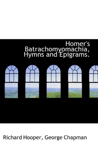 9781113768506: Homer's Batrachomyomachia, Hymns and Epigrams.