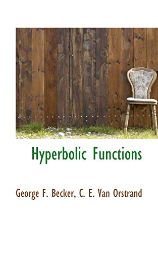 Hyperbolic Functions (Paperback): George F Becker,
