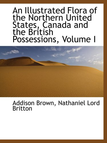 9781113773357: An Illustrated Flora of the Northern United States, Canada and the British Possessions, Volume I