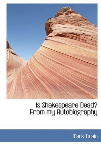 9781113779540: Is Shakespeare Dead? From my Autobiography