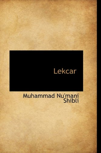 Lekcar: Shibli, Muhammad Nu'mani