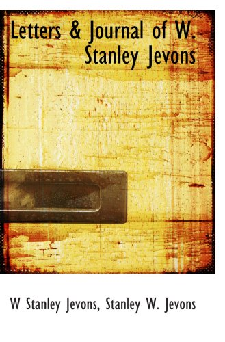9781113794000: Letters & Journal Of W. Stanley Jevons