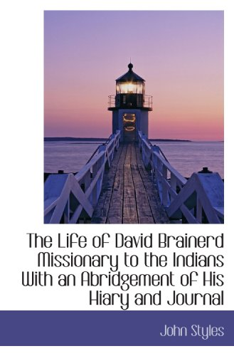 9781113796899: The Life of David Brainerd Missionary to the Indians With an Abridgement of His Hiary and Journal