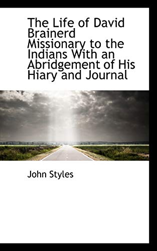 9781113796936: The Life of David Brainerd Missionary to the Indians With an Abridgement of His Hiary and Journal
