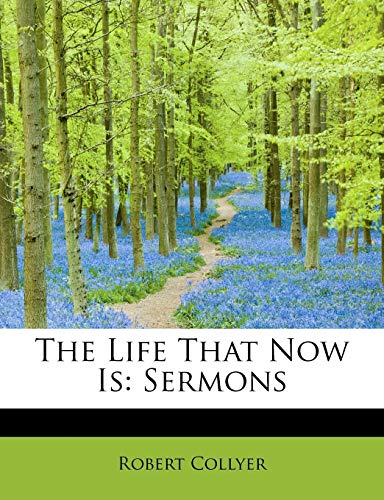 9781113802323: The Life That Now Is: Sermons