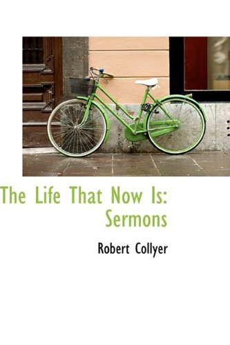9781113802347: The Life That Now Is: Sermons