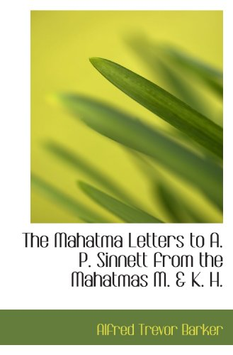 9781113812841: The Mahatma Letters to A. P. Sinnett from the Mahatmas M. & K. H.