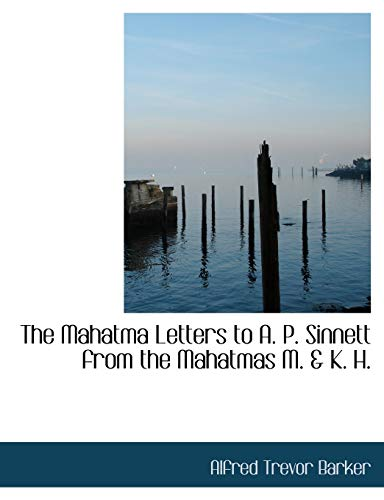 9781113812902: The Mahatma Letters to A. P. Sinnett from the Mahatmas M. & K. H.