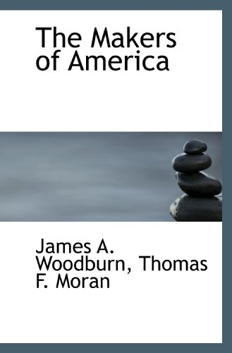 9781113813152: The Makers of America