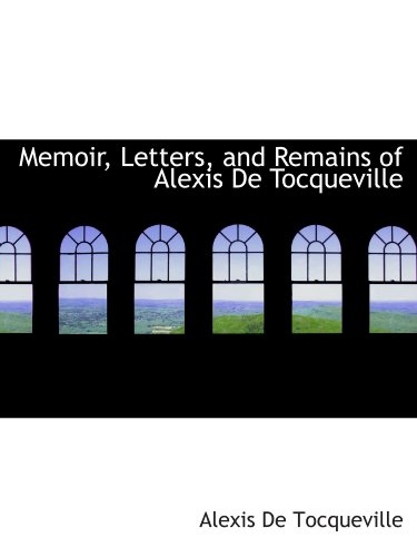 9781113820457: Memoir, Letters, and Remains of Alexis De Tocqueville